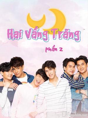 Hai Vầng Trăng Phần 2 - 2 Moons 2 The Series Việt Sub (2019)