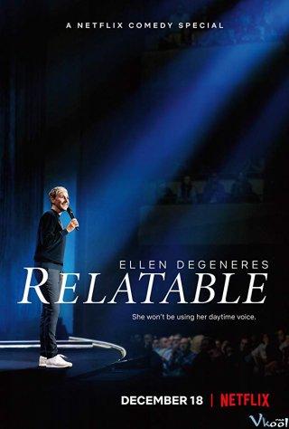 Ellen Degeneres: Liên Quan Ellen Degeneres: Relatable.Diễn Viên: Laura Dern,Ellen Degeneres,Eddie Vedder
