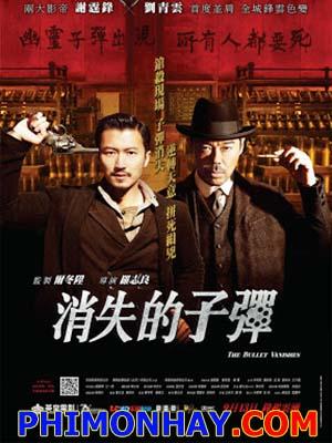 Viên Đạn Biến Mất The Bullet Vanishes.Diễn Viên: Chi,Leung Law,Sin Ling Yeung