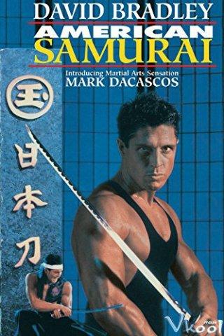 Võ Sĩ Mỹ American Samurai.Diễn Viên: David Bradley,Mark Dacascos,Valarie Trapp