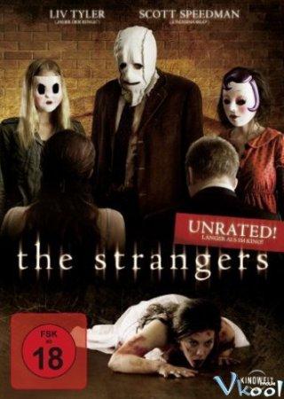 Những Kẻ Lạ Mặt The Strangers.Diễn Viên: Alex Fisher,Peter Clayton,Luce