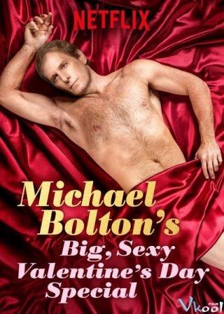 Lễ Tình Nhân Gợi Cảm - Michael Boltons Big, Sexy Valentines Day Special