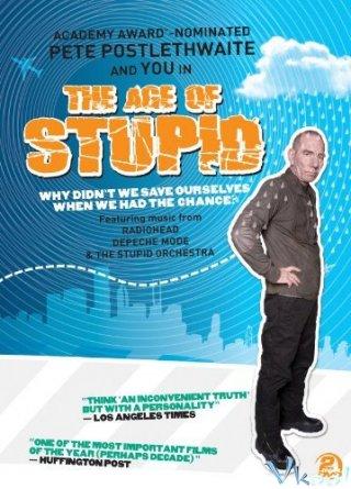 Sự Biến Đổi Khí Hậu - The Age Of Stupid