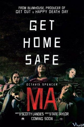 Về Nhà An Toàn - Ma: Get Home Safe