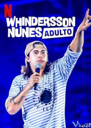 Whindersson Nunes: Người Lớn Whindersson Nunes: Adult