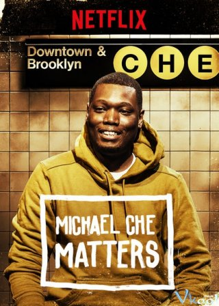 Những Rắc Rối Của Michael Che - Michael Che Matters Việt Sub (2016)