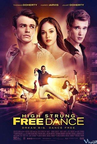Bước Nhảy Cuồng Nhiệt - High Strung Free Dance Chưa Sub (2018)