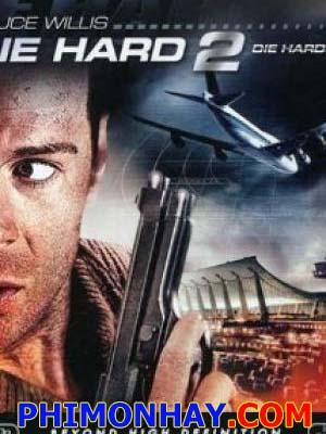 Đương Đầu Với Thử Thách 2 Die Hard 2.Diễn Viên: Bruce Willis,Alan Rickman,Bonnie Bedelia