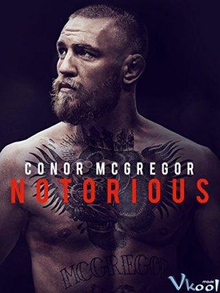Võ Sĩ Khét Tiếng - Conor Mcgregor: Notorious