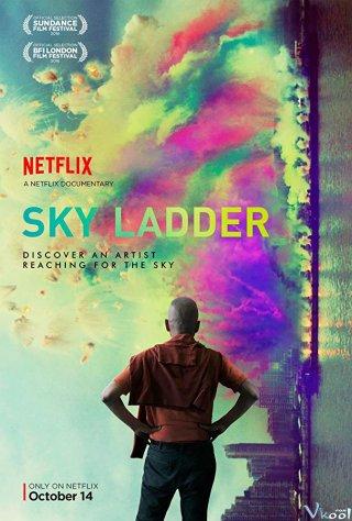 Pháo Hoa Nghệ Thuật Sky Ladder: The Art Of Cai Guo-Qiang.Diễn Viên: Yun,Shik Baek,Choi Yeo Jin,Jae Hee