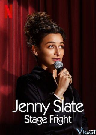 Nỗi Sợ Sân Khấu Jenny Slate: Stage Fright