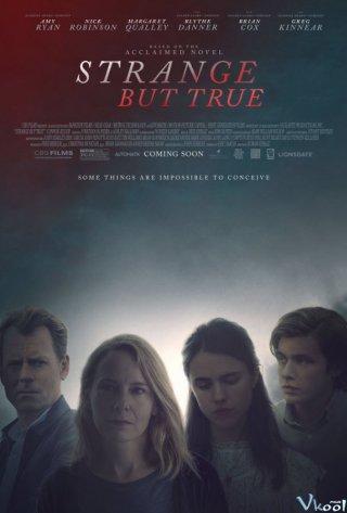Sự Thật Lạ Kỳ Strange But True.Diễn Viên: Keira Knightley,Eva Mendes,Sam Worthington,Guillaume Canet,Scott Adsit