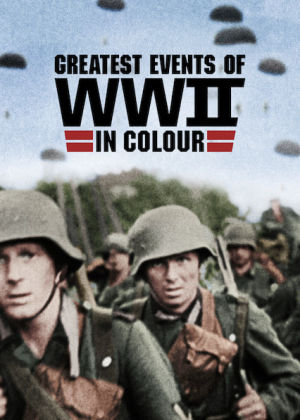 Những Sự Kiện Lớn Nhất Thế Chiến Ii - Greatest Events Of Wwii In Colour