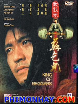 Trạng Nguyên Tô Khất Nhi King Of Beggars.Diễn Viên: Châu Tinh Trì,Cheung Man,Norman Tsui,Lin Wei,Nat Chan,Ngô Mẫn Đạt