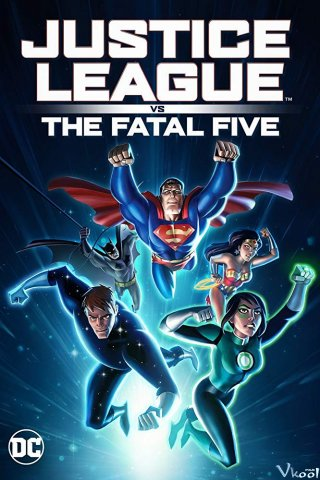 J.l Đối Đầu Fatal Five Justice League Vs The Fatal Five.Diễn Viên: Matt Ryan,Camilla Luddington,Jason Omara