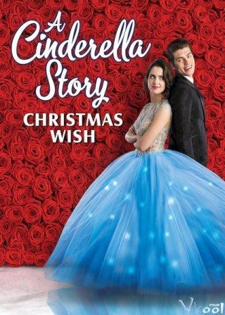 Chuyện Nàng Lọ Lem: Điều Ước Giáng Sinh - A Cinderella Story: Christmas Wish