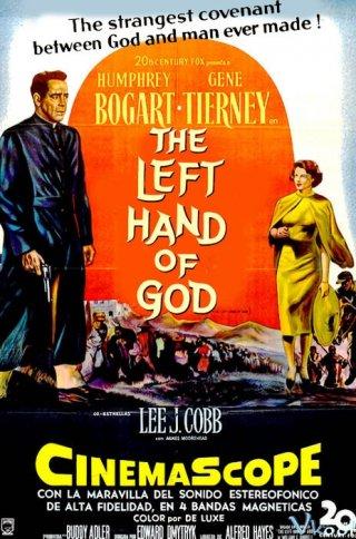 Tay Trái Của Chúa The Left Hand Of God.Diễn Viên: If Talking Paid,My Story Is Long