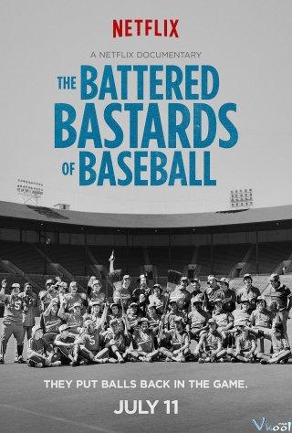Những Đứa Con Hoang Bị Vùi Dập Của Bóng Chày - The Battered Bastards Of Baseball