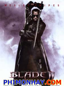 Săn Quỷ 2 Blade 2.Diễn Viên: Wesley Snipes,Ron Perlman,Kris Kristofferson