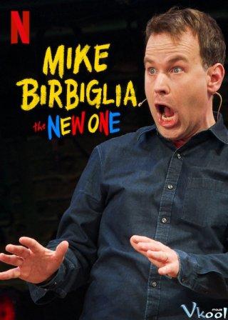 Một Chương Mới - Mike Birbiglia: The New One