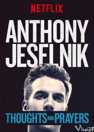 Chia Buồn Và Cầu Nguyện Anthony Jeselnik: Thoughts And Prayers