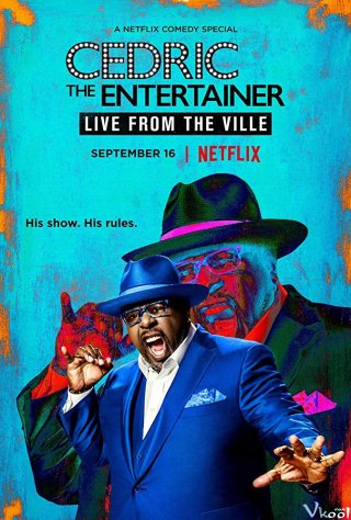 Trực Tiếp Từ Ville Cedric The Entertainer: Live From The Ville.Diễn Viên: Eff Bridges,Dakota Johnson,Jon Hamm,Cynthia Erivo