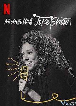 Vở Hài Kịch - Michelle Wolf: Joke Show