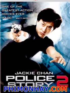Câu Chuyện Cảnh Sát 2 Police Story 2.Diễn Viên: Thành Long,Kwok,Hung Lam,Bill Tung,Truong Mạn Ngọc