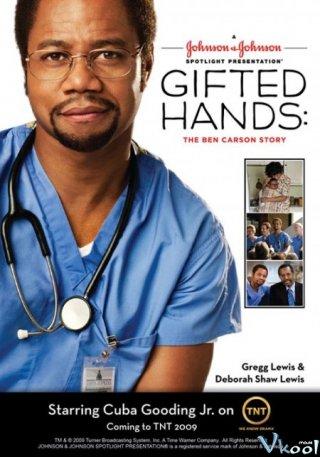 Cuộc Đời Bác Sĩ Ben Carson Gifted Hands: The Ben Carson Story.Diễn Viên: Elyse Maloway,Erin Matthews,Vincent Tong