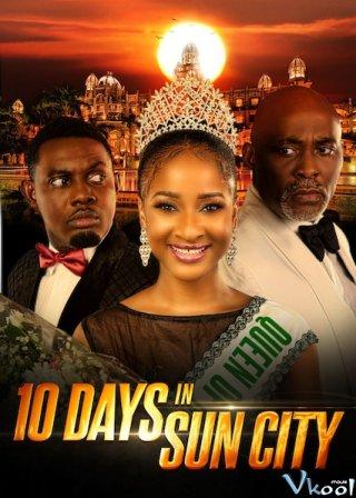 10 Ngày Ở Thành Phố Mặt Trời 10 Days In Sun City.Diễn Viên: Bệ Hạ Vạn Tuế