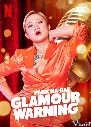 Cảnh Báo Chuyện Tế Nhị - Park Na-Rae: Glamour Warning