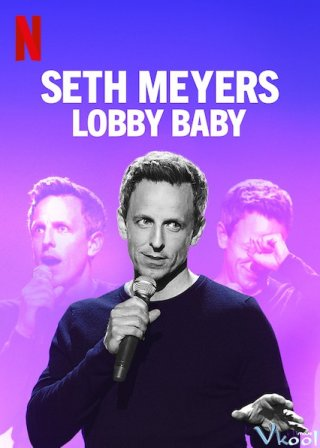 Đứa Bé Ở Sảnh Seth Meyers: Lobby Baby.Diễn Viên: Nils Cowan,Timothy Dilworth