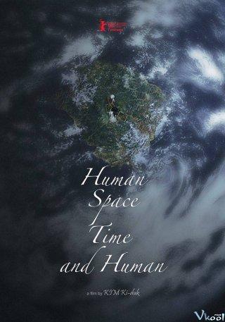 Con Người, Không Gian, Thời Gian Và Con Người Human, Space, Time And Human.Diễn Viên: Jung,Woo Ha,Ji,Yeon Park,Jun,Yeong Jang