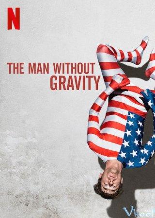 Người Không Trọng Lực The Man Without Gravity.Diễn Viên: Liam Mcintyre,Lucy Lawless,Manu Bennett