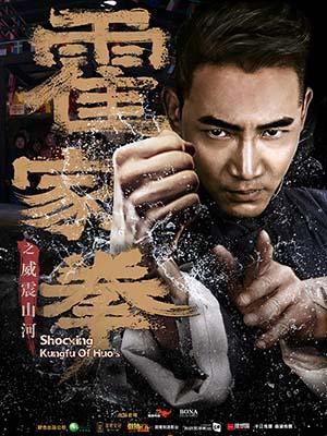 Hoắc Gia Quyền: Uy Chấn Sơn Hà - Shocking Kungfu Of Huos