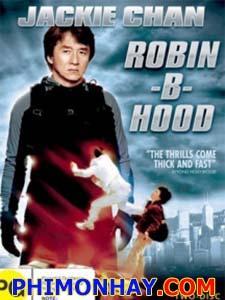 Kế Hoạch Bb Robin B Hood.Diễn Viên: Thành Long,Cổ Thiên Lạc,Thái Trác Nghiên