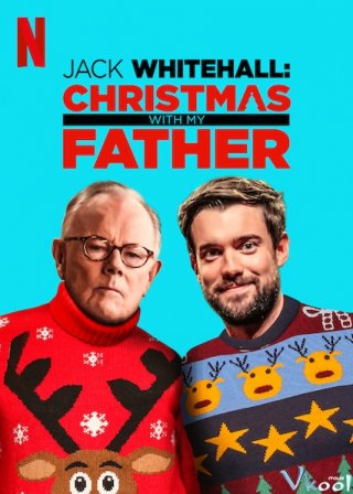 Giáng Sinh Cùng Cha Tôi - Jack Whitehall: Christmas With My Father