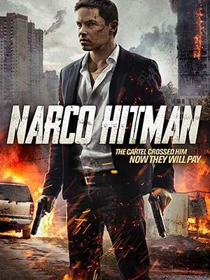 Sát Thủ Narco - Narco Hitman Thuyết Minh (2016)