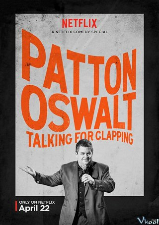 Patton Oswalt: Vỗ Tay Đi Nào - Patton Oswalt: Talking For Clapping Việt Sub (2016)