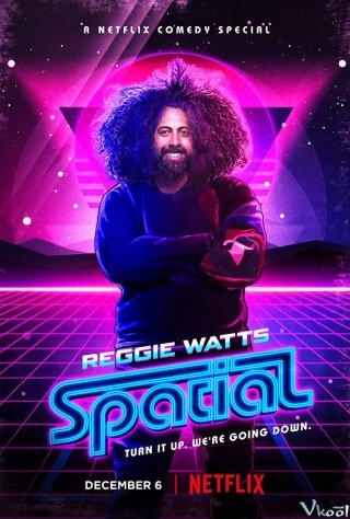 Reggie Watts: Không Gian - Reggie Watts: Spatial