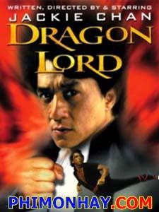 Long Thiếu Gia Dragon Lord.Diễn Viên: Thành Long,Paul Chang