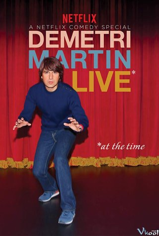 Demetri Martin: Trực Tiếp - Demetri Martin: Live (At The Time)