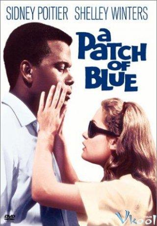 Một Mảng Màu Xanh A Patch Of Blue.Diễn Viên: Tom Cullen,Chris New,Jonathan Race