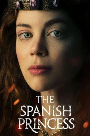 Công Chúa Vương Triều Phần 1 - The Spanish Princess Season 1