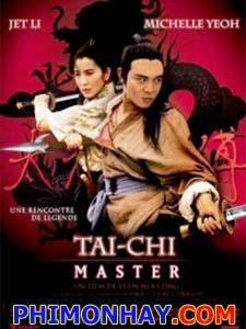 Thái Cực Trương Tam Phong The Tai Chi Master.Diễn Viên: Lý Liên Kiệt,Ngô Kinh,Dương Tử Quỳnh