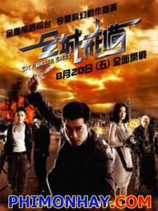 Cuộc Chiến Dị Nhân Toàn Thành Giới Bị: City Under Siege.Diễn Viên: Ngô Kinh,Trương Tịnh Sơ,Quách Phú Thành