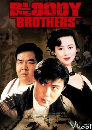 Huynh Đệ Giang Hồ - Bloody Brothers