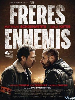 Kẻ Thù Thân Cận Close Enemies.Diễn Viên: Frères Ennemis