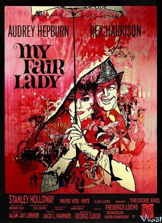 Yểu Điệu Thục Nữ My Fair Lady.Diễn Viên: Jeanne Moreau,Laine Mägi,Patrick Pineau,François Beukelaers