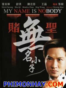 Thánh Bài 3: Tên Tôi Là Vô Danh Thánh Bịp Vô Danh: My Name Is Nobody.Diễn Viên: Trương Gia Huy,Vương Tinh,Thư Kỳ,Trần Pháp Dung